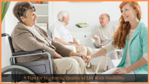 8 Tips for Improving Quality of Life With Disability