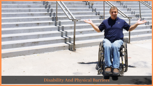 Read more about the article Disability And Physical Barriers