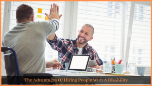 Read more about the article The Advantages Of Hiring People With A Disability
