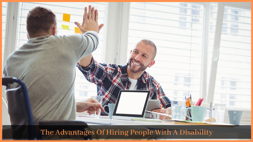 The Advantages Of Hiring People With A Disability