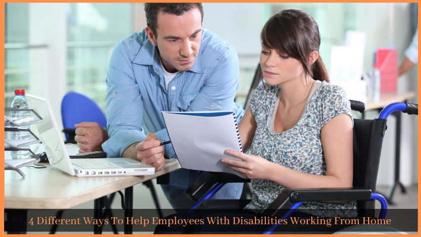 Read more about the article 4 Different Ways To Help Employees With Disabilities Working From Home
