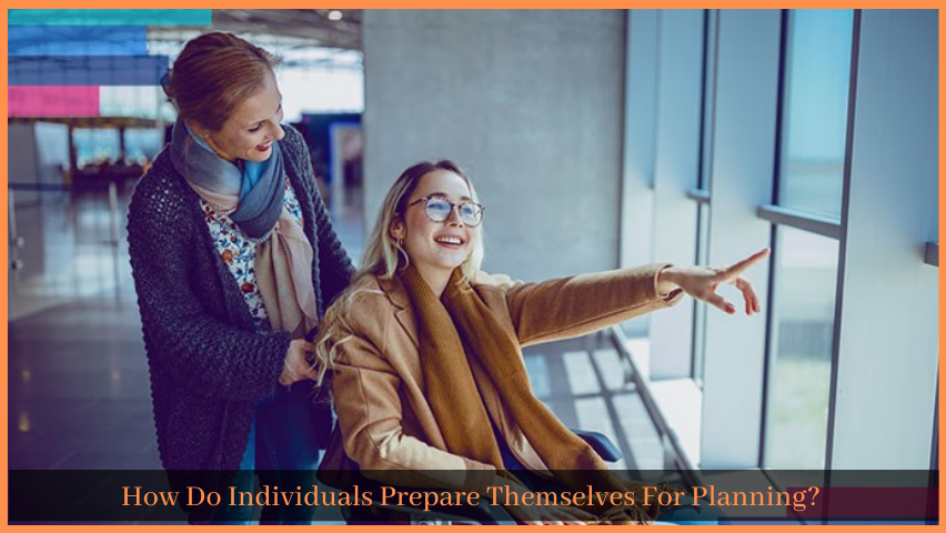 How Do Individuals Prepare Themselves For Planning?