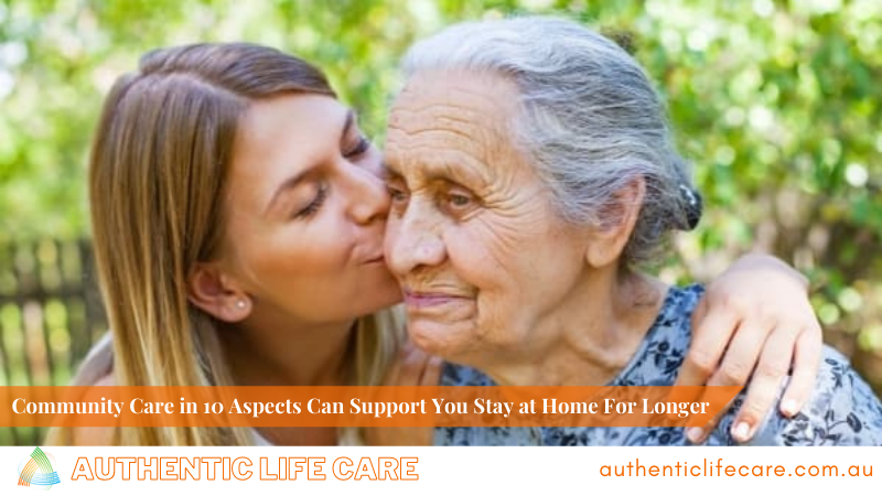 Read more about the article Community Care in 10 Aspects Can Support You Stay at Home For Longer