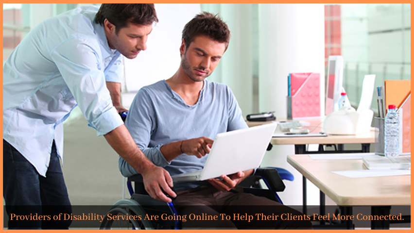Read more about the article Providers of Disability Services Are Going Online To Help Their Clients Feel More Connected.