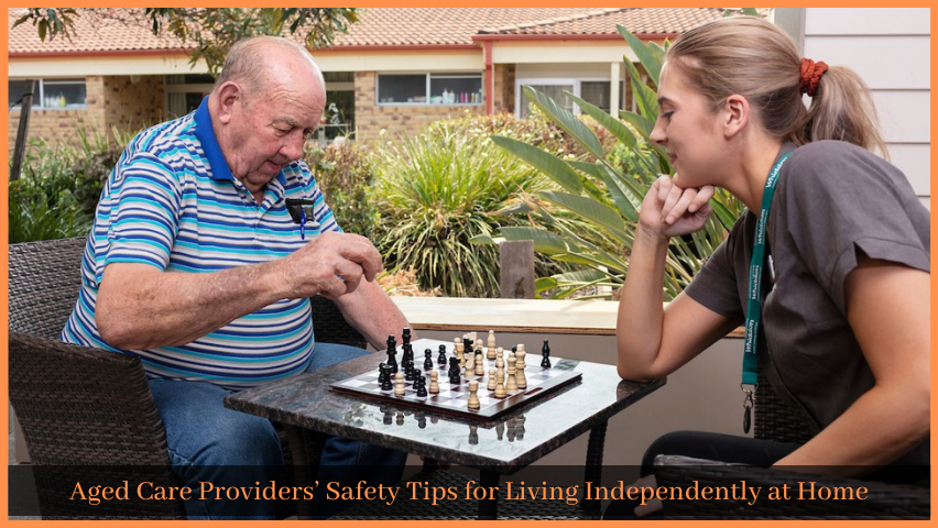 Read more about the article Aged Care Providers' Safety Tips for Living Independently at Home