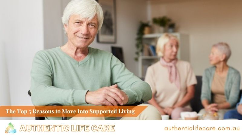 The Top 5 Reasons to Move Into Supported Living